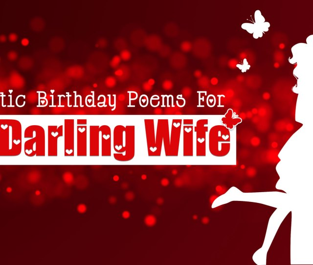 Romantic Happy Birthday Poems For Wife With Love From Husband Short Birthday Poems For Her Insbright