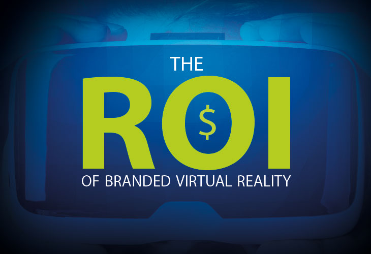 The Value and ROI of Branded Virtual Reality Campaigns