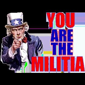 You are the Militia