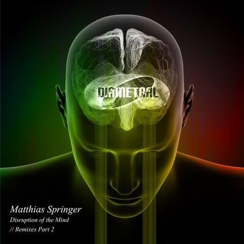 Matthias Springer Disruption of the Mind Remixes