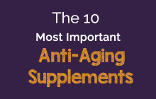 The 10 Most Important Anti-Aging Supplements