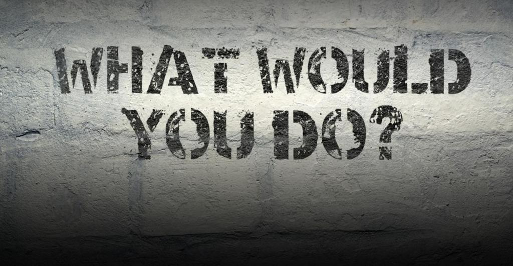 What would you do???