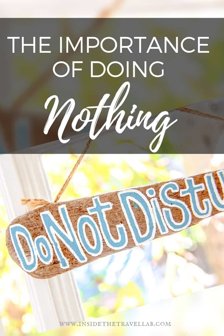 The importance of doing nothing - why science says it is good for you to do nothing from time to time. Regularly taking breaks can help your creativity, health and wellbeing. And, hey, it's free after all!