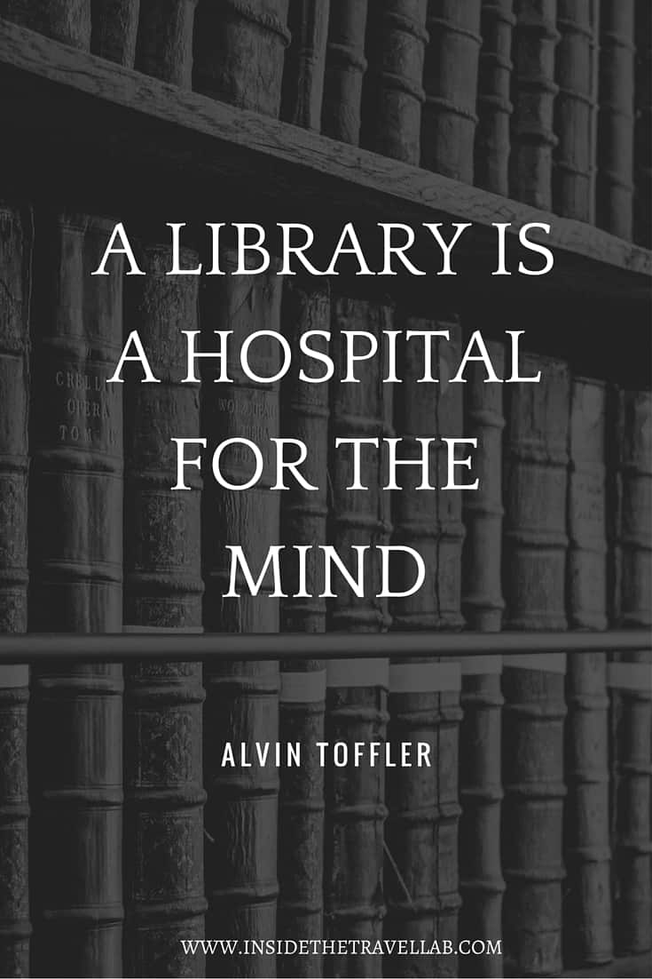Book loving quote - a library is a hospital for the mind from the Marsh library Dublin