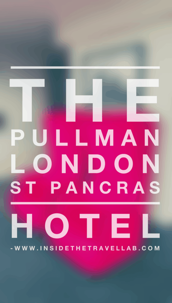 Pullman London St Pancras Hotel in Review by @insidetravellab