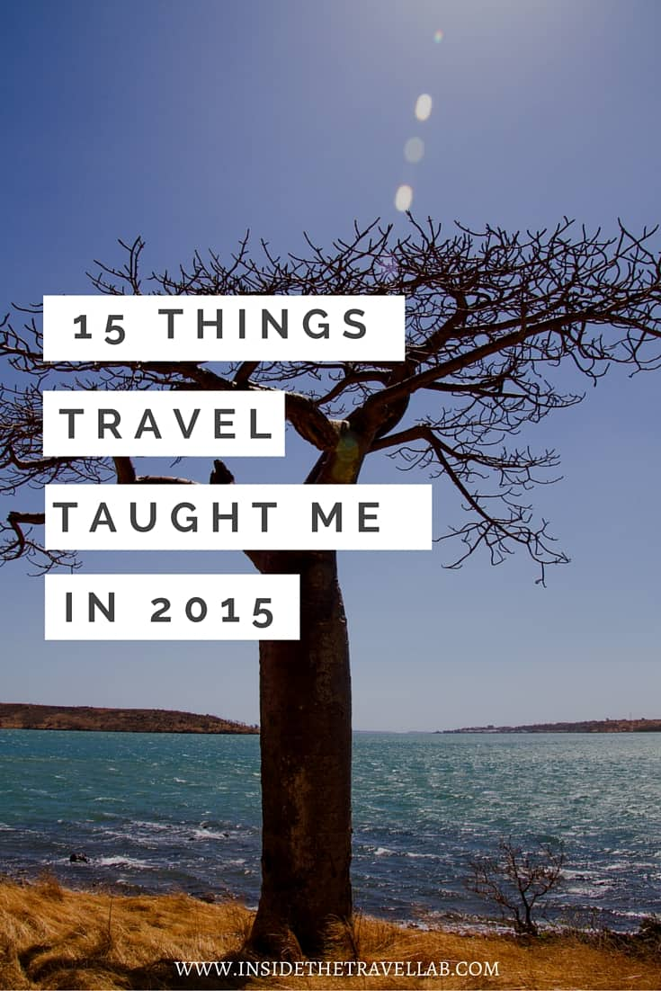 15 Things Travel Taught Me in 2015 via @insidetravellab