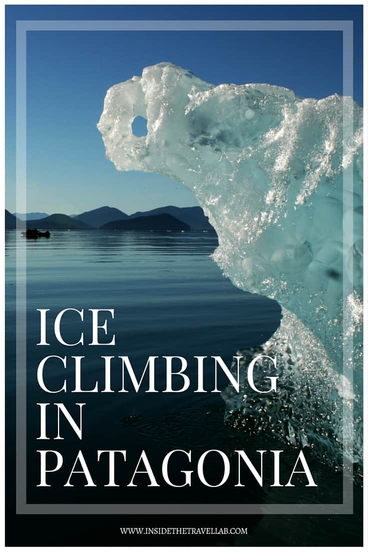 Ice climbing in Patagonia South America - adventure from @insidetravellab