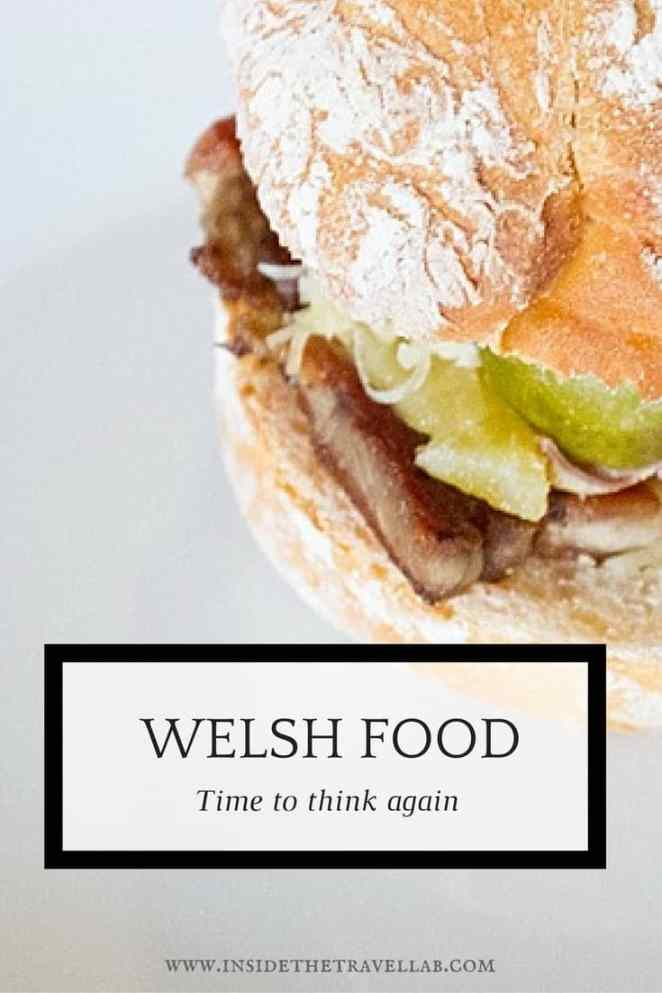 Welsh food - time to think again and explore the culinary revolution going on in Wales. Top tips and tricks via @insidetravellab