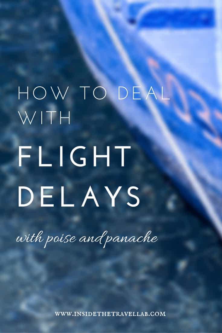 how-to-deal-with-flight-delays-with-poise-and-panache