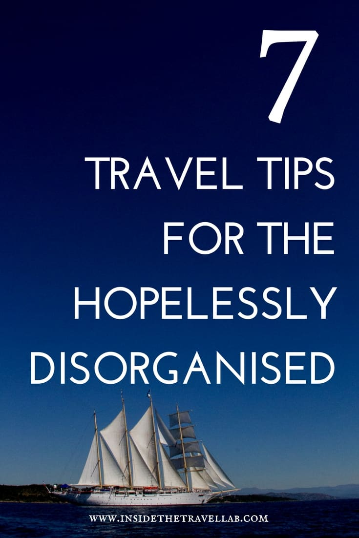 Travel tips for the disorganised - tips and tricks to help you travel better, including packing tips, money saving tips and more.