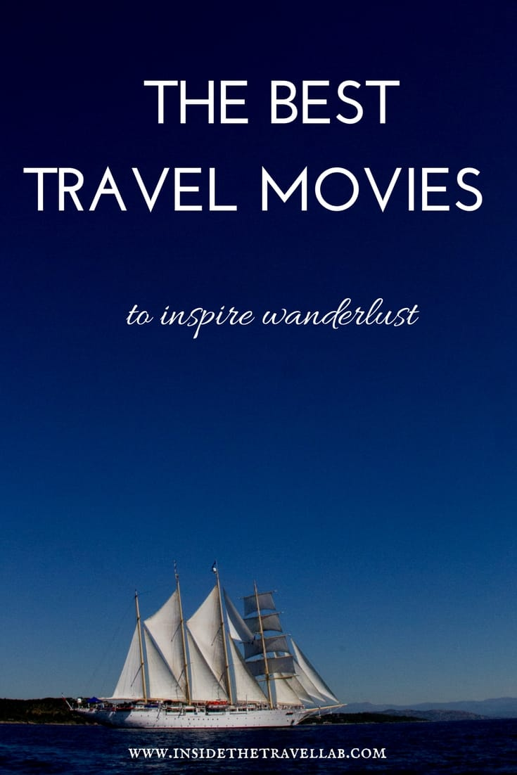 The Best Travel Movies to Inspire Wanderlust - finding the best travel films to help you see the world