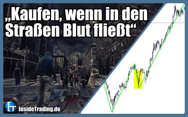 """""""Kaufen, wenn in den Straßen Blut fließt"""""""