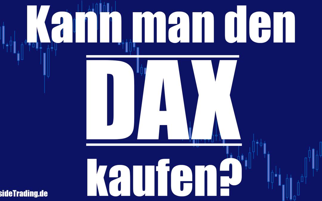 Dax Handeln – Kann man den Dax kaufen?