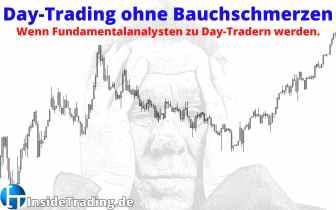Day-Trading ohne Bauchschmerzen – Wenn Fundamentalanalysten zu Day-Tradern werden.