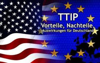 TTIP – Vorteile, Nachteile und Auswirkungen für Deutschland