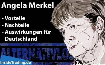 Angela Merkel – Vorteile, Nachteile und Auswirkungen für Deutschland