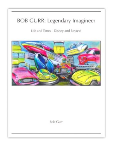 Bob Gurr: Legendary Imagineer cover