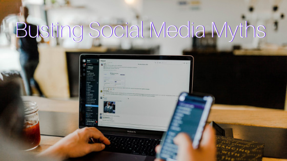 Busting Social Media Marketing Myths