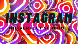 The Perfect Instagram Schedule to Maximize Engagement