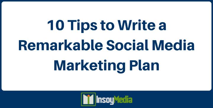 InsoyMedia - 10 Tips to Write a Remarkable Social Media Marketing Plan