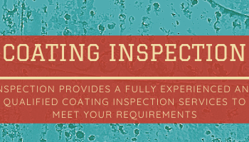 fully experienced and qualified coating inspection services