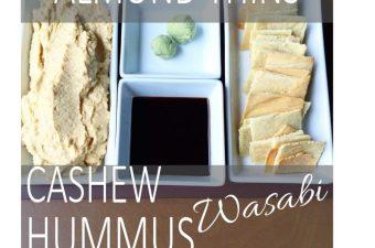 Crunch Time: Crispy Almond Thins & Cashew Wasabi Hummus