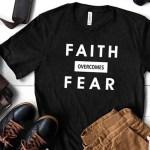 FAITH OVERCOMES FEAR Classic Tee