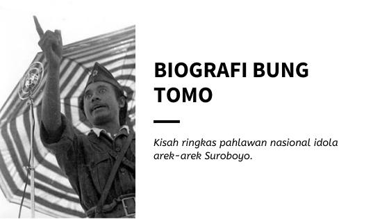 Biografi Bung Tomo, Pahlawan Nasional dari Surabaya