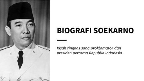 Biografi Soekarno, Proklamator & Presiden Pertama RI