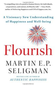 Flourish - A Visionary New Understanding of Happiness and Wellbeing