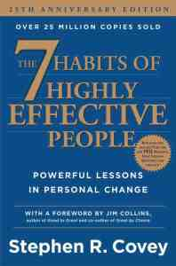 The 7 Habits of Highly Effective People - by Stephen Covey