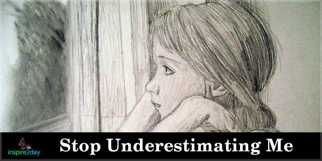 Stop Underestimating Me