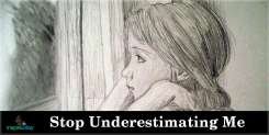 Stop Underestimating Me