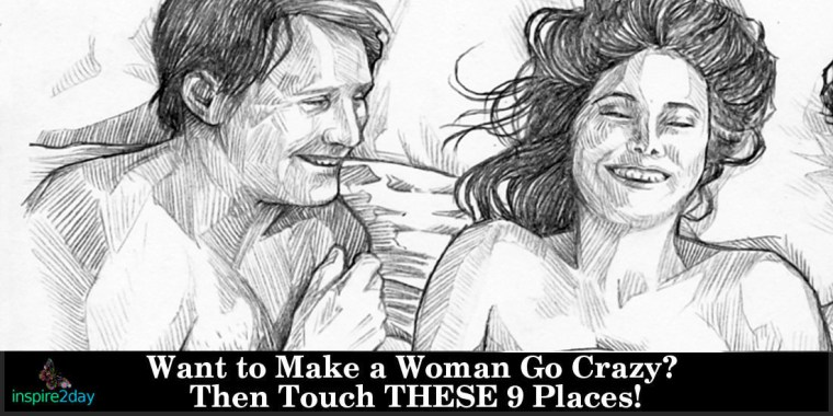 Want to Make a Woman Go Crazy? Then Touch THESE 9 Places!