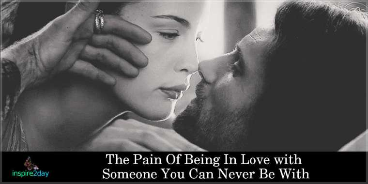 The Pain Of Being In Love with Someone You Can Never Be With