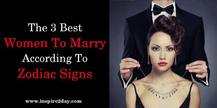 The 3 Best Women To Marry (According To Zodiac Signs): Everyone Kneels In Front Of The Third!