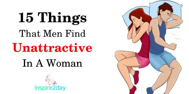 15 Things That Men Find Unattractive In A Woman