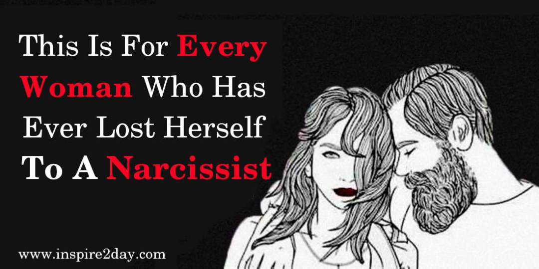 This Is For Every Woman Who Has Ever Lost Herself To A Narcissist