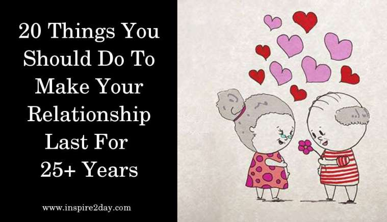 20 Things You Should Do To Make Your Relationship Last For 25+ Years