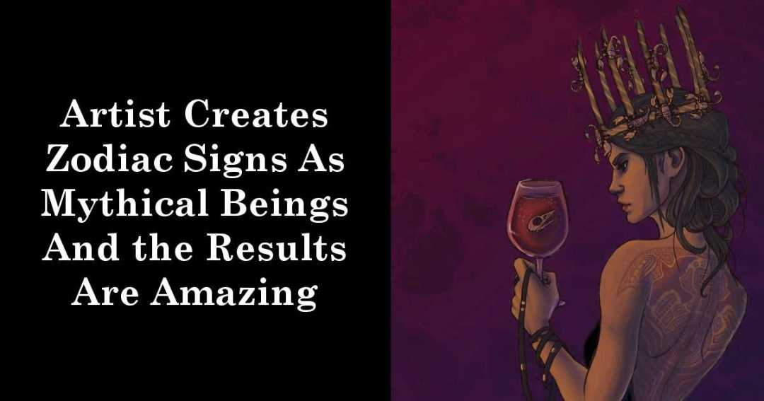 Artist Creates Zodiac Signs As Mythical Beings And the Results Are Amazing