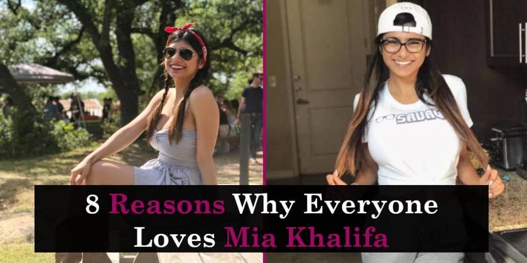 8 Reasons Why Everyone Loves Mia Khalifa