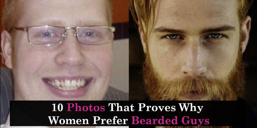 10 Photos That Prove Why Women Prefer Bearded Guys
