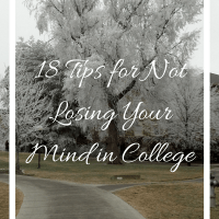 18 Tips for Not Losing Your Mind in College
