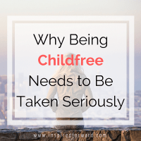 Why Being Childfree Needs To Be Taken Seriously