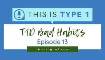 episode13-t1d-bad-habits-featured-resized