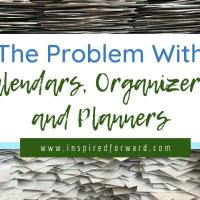 The Problem With Calendars, Organizers, and Planners