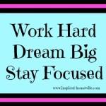 Work Hard to Dream Big