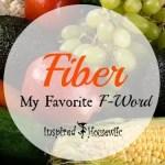 Fiber – My Favorite F-Word
