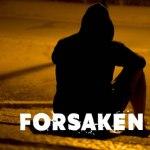 Who Has Forsaken Who?
