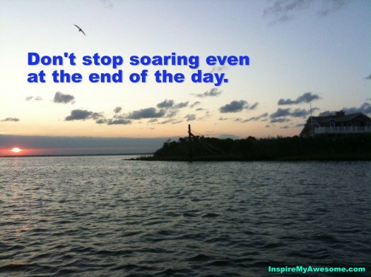 Don't Stop Soaring Even at the End of the Day